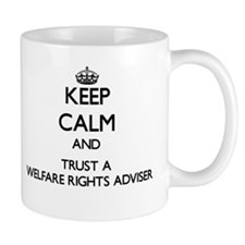 Keep Calm and Trust a Welfare Rights Adviser Mugs
