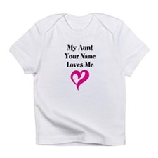 My Aunt (Your Name) Loves Me Infant T-Shirt