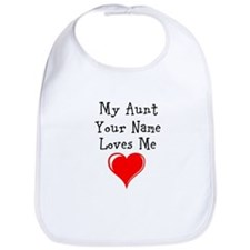 My Aunt (Your Name) Loves Me Bib