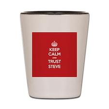 Trust Steve Shot Glass