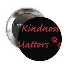 "Kindness Matters 2.25"" Button (10 pack)"
