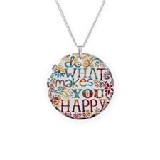 What Makes You Happy Necklace Circle Charm