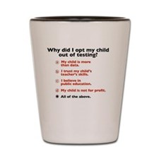 Why I Opted My Child Out of Testing Shot Glass
