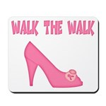 Walk the Walk Mousepad