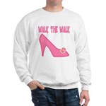 Walk the Walk Sweatshirt