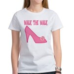 Walk the Walk Women's T-Shirt