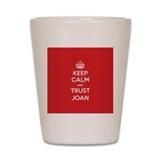 Trust Joan Shot Glass