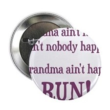 "If Mama Aint Happy, Aint Nobody Happy 2.25"" Button"