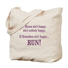 If Mama Aint Happy, Aint Nobody Happy Tote Bag