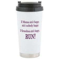 If Mama Aint Happy, Aint Nobody Happy Travel Mug
