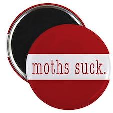 moths suck. - Magnet