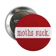moths suck. - Button (10 pk)