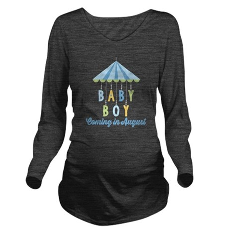 Baby Boy Due in Augu Long Sleeve Maternity T-Shirt