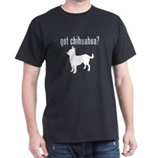 got chihuahua? T-Shirt