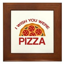 I Wish You Were Pizza Framed Tile