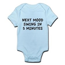 Next Mood Swing In 5 Minutes Infant Bodysuit
