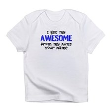 I Get My Awesome From My Aunt (Your Name) Infant T