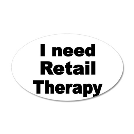 I need Retail Therapy Wall Decal