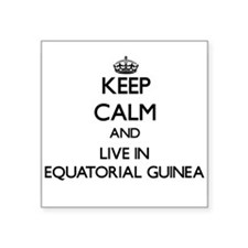 Keep Calm and Live In Equatorial Guinea Sticker