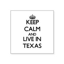 Keep Calm and Live In Texas Sticker