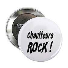 "Chauffeurs Rock ! 2.25"" Button (10 pack)"