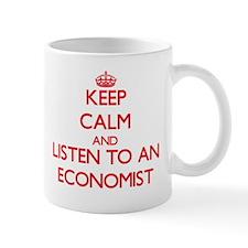 Keep Calm and Listen to an Economist Mugs