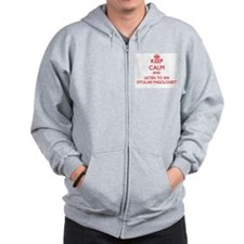 Keep Calm and Listen to an Otolaryngologist Zip Hoodie