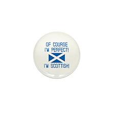 I'm Perfect I'm Scottish Mini Button (100 pack)