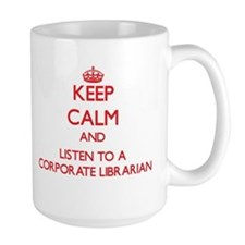 Keep Calm and Listen to a Corporate Librarian Mugs