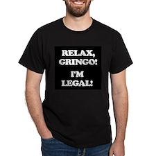 Relax Gringo Im Legal! T-Shirt