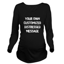Custom Distressed Message Long Sleeve Maternity T-