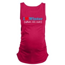 Love Winter When Its Over Maternity Tank Top