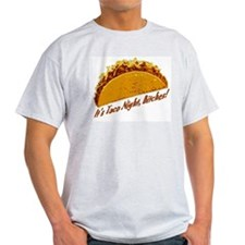 It's Taco Night, Bitches! T-Shirt