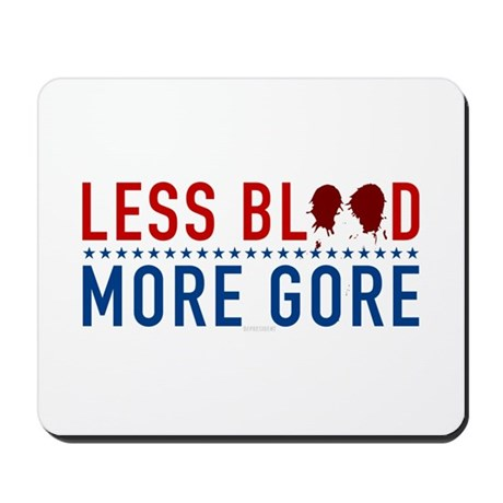 Less Blood - More Gore Mousepad