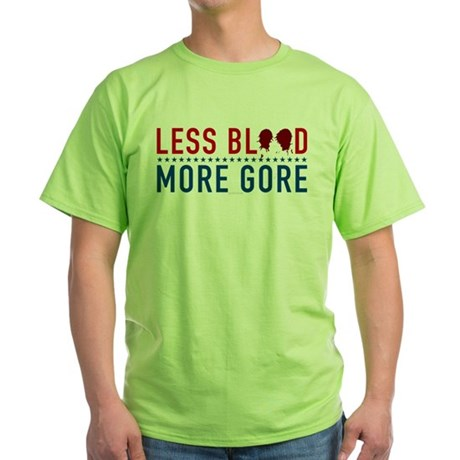 Less Blood - More Gore Green T-Shirt