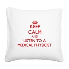 Keep Calm and Listen to a Medical Physicist Square