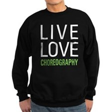 Live Love Choreography Sweatshirt