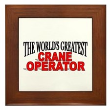 """The World's Greatest Crane Operator"" Framed Tile"