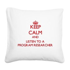 Keep Calm and Listen to a Program Researcher Squar