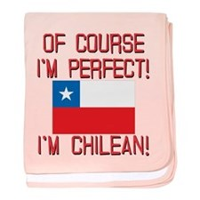 Of Course Im Perfect Im Chilean baby blanket