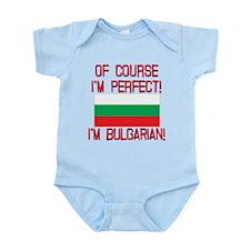 Of Course Im Perfect, Im Bulgarian Infant Bodysuit