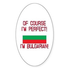 Of Course Im Perfect, Im Bulgarian Decal