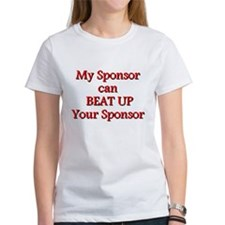 My Sponsor Can Beat Up Your S T-Shirt