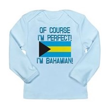 Of Course Im Perfect I Long Sleeve Infant T-Shirt