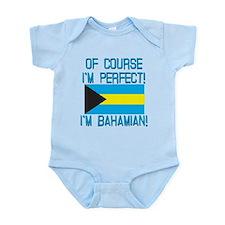 Of Course Im Perfect Im Bahamian Infant Bodysuit