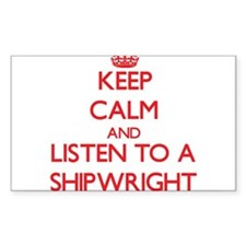 Keep Calm and Listen to a Shipwright Decal