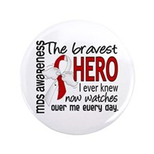 "MDS Bravest Hero 3.5"" Button"