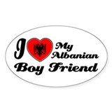 I love My Albanian Boy friend Oval Decal
