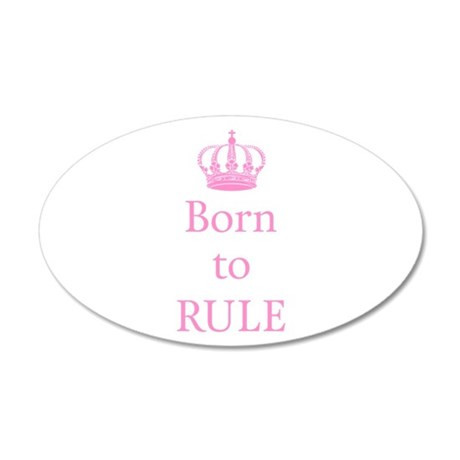 Born to rule, baby girl Wall Decal