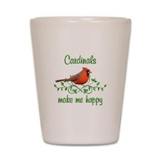 Cardinals Make Me Happy Shot Glass